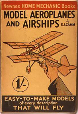 『Model aeroplanes and airships』 F.J. Came, George newness., Ltd., UK 1933 出版年の記入が」ないが、イギリスの模型雑誌『Hobbies』に同じ記事があることから1933年刊と思われる。ヨーロッパの当時の飛行機模型の充実ぶりがうかがえる小本である