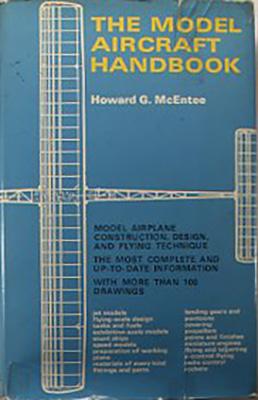 『The model aircraft handbook』 Howard G. Meenten, Robert Hale, UK 1970 模型飛行機全般にわたり、多数の図版でていねいに解説してある