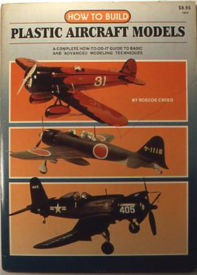 『How to build plastic aircraft models』 Roscoe Creed, kalmbach k books, USA 1985 同じくカルンバッハ社の同サイズの本で、実際のモデルの作り方を多数のカラー写真で紹介している