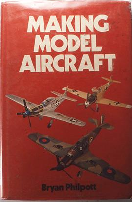 『Making model aircraft』 Bryan philpott,, Charles screener's sones, USA 1979 インジェクションモデルを中心として、バキュームテクニックでのキャノピーの作り方から、スクラッチ&ビルドにいたる内容